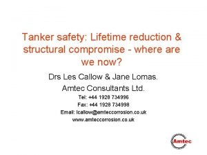 Tanker safety Lifetime reduction structural compromise where are
