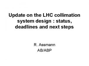 Update on the LHC collimation system design status