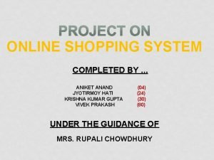 ONLINE SHOPPING SYSTEM COMPLETED BY ANIKET ANAND JYOTIRMOY