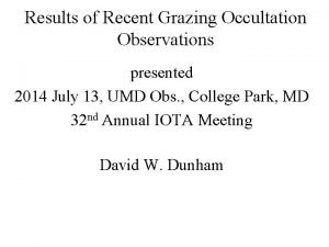 Results of Recent Grazing Occultation Observations presented 2014