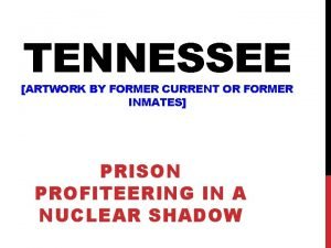 TENNESSEE ARTWORK BY FORMER CURRENT OR FORMER INMATES