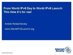 From World IPv 6 Day to World IPv