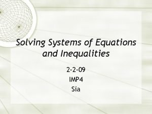 Solving Systems of Equations and Inequalities 2 2