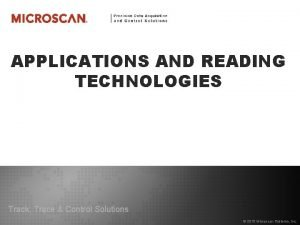 APPLICATIONS AND READING TECHNOLOGIES Track Trace Control Solutions