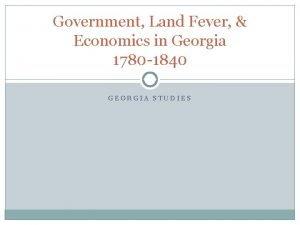 Government Land Fever Economics in Georgia 1780 1840