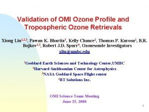 Validation of OMI Ozone Profile and Tropospheric Ozone