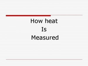 How heat Is Measured Some specific heat capacity