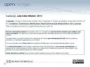 Authors Julia AdlerMilstein 2013 License Unless otherwise noted