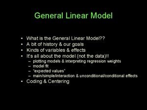 General Linear Model What is the General Linear