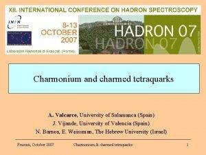 Charmonium and charmed tetraquarks A Valcarce University of