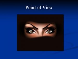 Point of View Point of View n Point