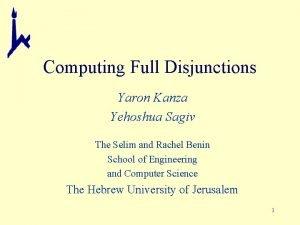 Computing Full Disjunctions Yaron Kanza Yehoshua Sagiv The