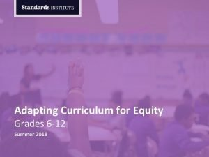 Adapting Curriculum for Equity Grades 6 12 Summer