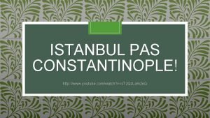 ISTANBUL PAS CONSTANTINOPLE http www youtube comwatch vs