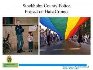 Stockholm County Police Project on Hate Crimes Stockholm