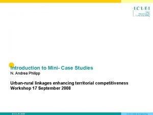 Introduction to Mini Case Studies N Andrea Philipp