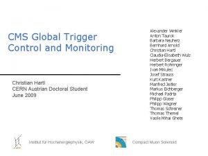 CMS Global Trigger Control and Monitoring Christian Hartl
