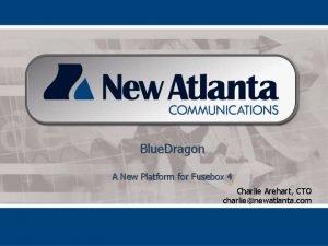 Blue Dragon A New Platform for Fusebox 4