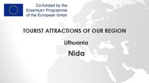 TOURIST ATTRACTIONS OF OUR REGION Lithuania Nida Lithuania