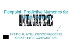 Flexpoint Predictive Numerics for Deep Learning Valentina Popescu