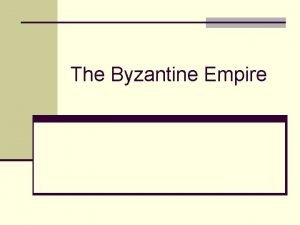 The Byzantine Empire A New Rome in a