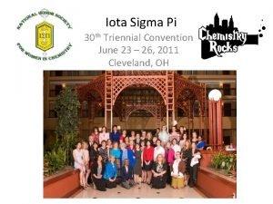 Iota Sigma Pi 30 th Triennial Convention June