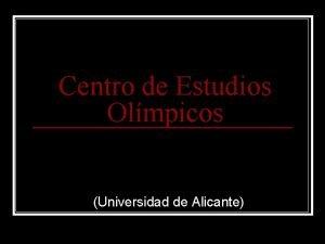 Centro de Estudios Olmpicos Universidad de Alicante Centro
