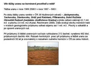 Vliv tby uranu na horninov prosted a relif