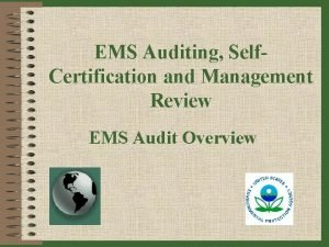 EMS Auditing Self Certification and Management Review EMS