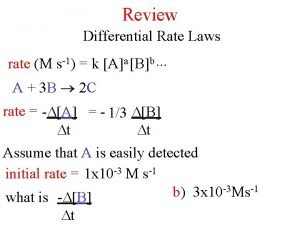 Review Differential Rate Laws rate M s1 k