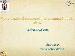 Moodle szpsgtapaszok programozi tuds nlkl Networkshop 2015 cs