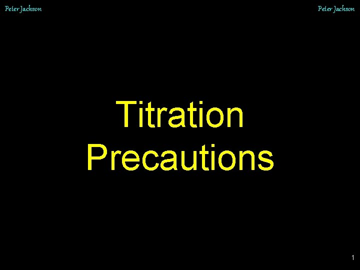 Peter Jackson Titration Precautions 1 Peter Jackson Pipette
