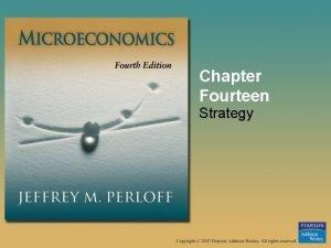 Chapter Fourteen Strategy Strategic Behavior A set of