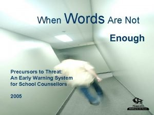 When Words Are Not Enough Precursors to Threat
