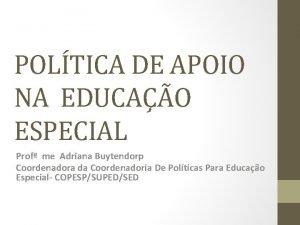 POLTICA DE APOIO NA EDUCAO ESPECIAL Prof me