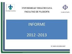 UNIVERSIDAD VERACRUZANA Universidad Veracruzana FACULTAD DE FILOSOFA Facultad