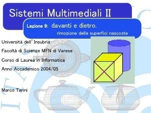 Sistemi Multimediali II Lezione 9 davanti e dietro