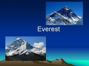 Everest EverestChomolungma It is the highest mountain in