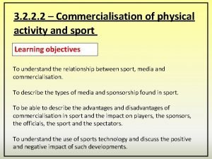 3 2 2 2 Commercialisation of physical activity