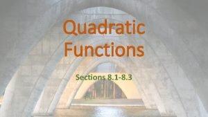 Quadratic Functions Sections 8 1 8 3 Quadratic