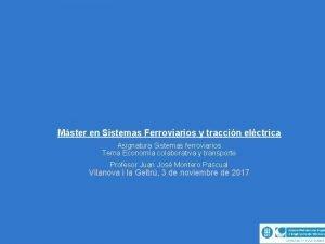 Mster en Sistemas Ferroviarios y traccin elctrica Asignatura