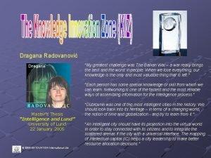 Dragana Radovanovi My greatest challenge was The Balkan