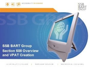 SSB BART Group Section 508 Overview and VPAT