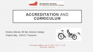 ACCREDITATION AND CURRICULUM Kristina Allende Mt San Antonio