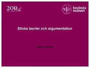 Etiska teorier och argumentation Manne Sjstrand Vad r