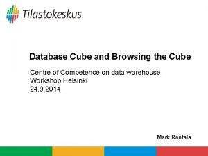 Database Cube and Browsing the Cube Centre of