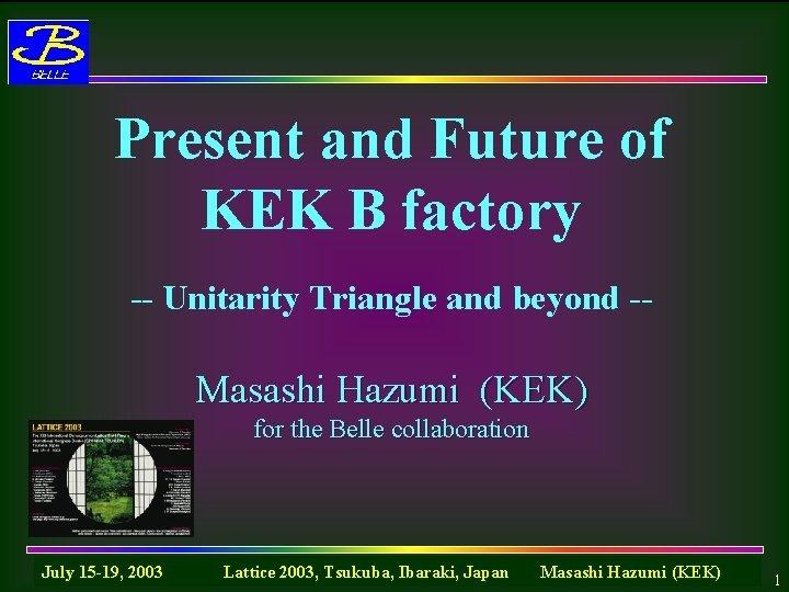 Present and Future of KEK B factory Unitarity
