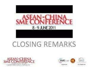CLOSING REMARKS Establishment of the ASEANChina Free Trade