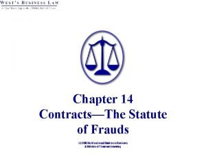 Chapter 14 ContractsThe Statute of Frauds 2 The