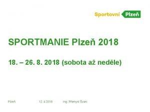 SPORTMANIE Plze 2018 18 26 8 2018 sobota